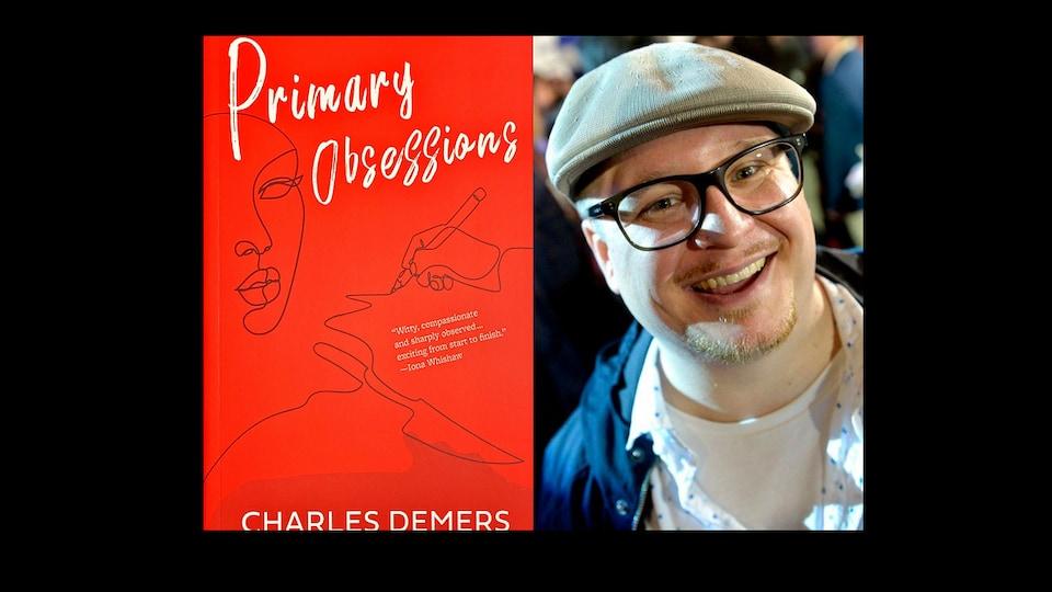 Le livre 'Primary obsessions' et son auteur, Charles Demers.