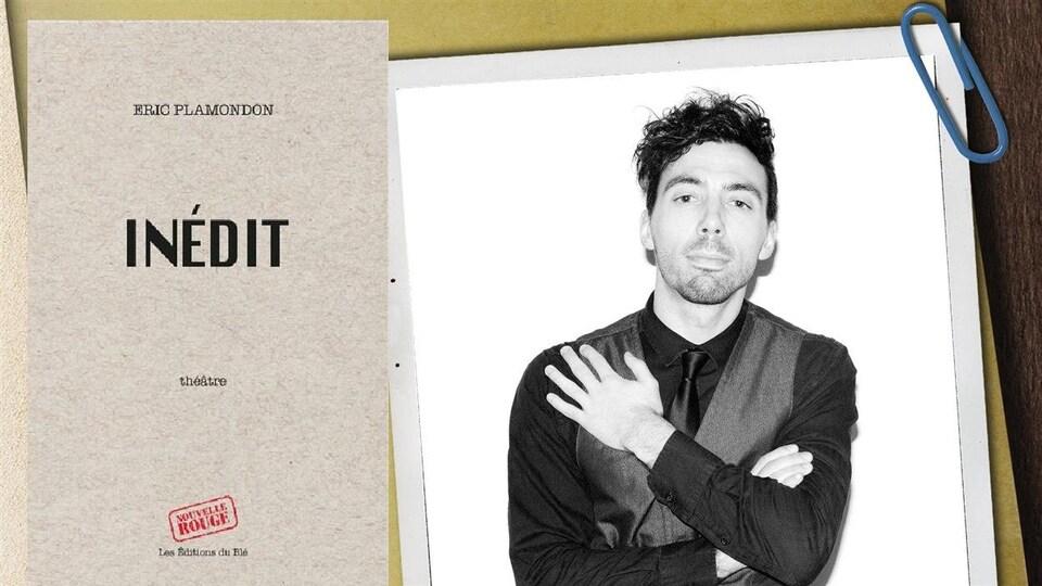 La couverture du livre INEDIT d'Éric Plamondon et une photo de l'auteur