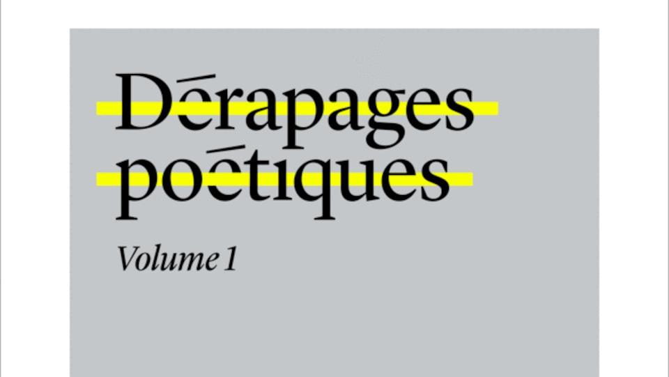 Couverture de livre grise sur laquelle il est écrit Dérapages poétiques Volume 1