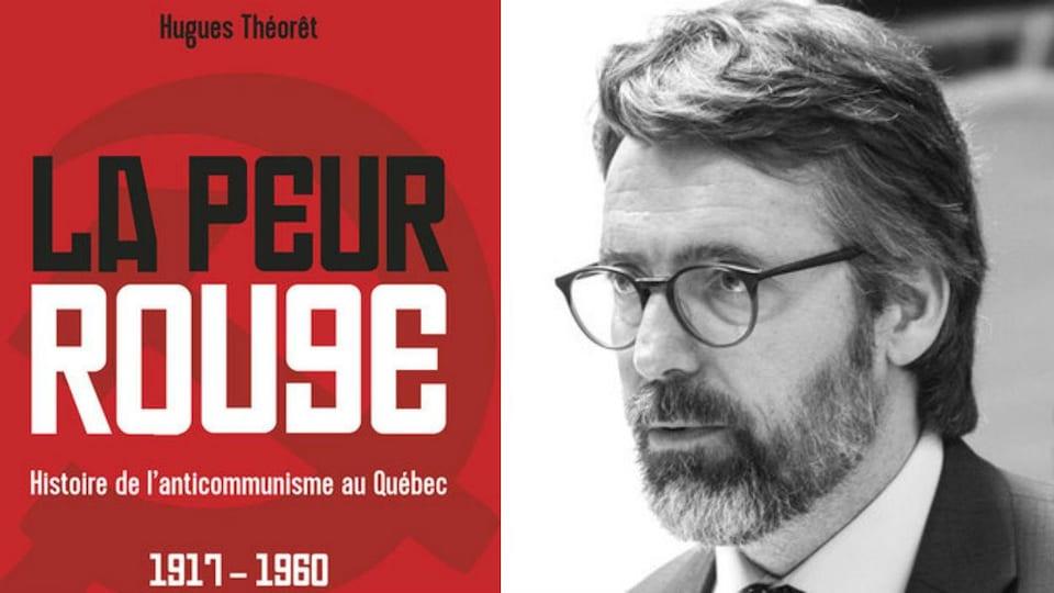 Page couverture du livre « La peur rouge - Histoire de l'anticommunisme au Québec, 1917-1960 » (G) de Hugues Théorêt (D)