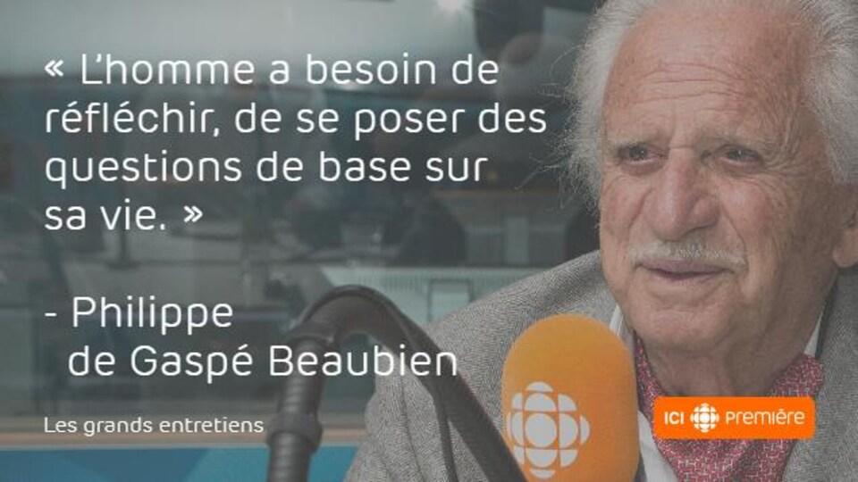 Montage du visage de Philippe de Gaspé Beaubien au micro de Radio-Canada, accompagné de la citation : « L'homme a besoin de réfléchir, de se poser des questions de base sur sa vie. »