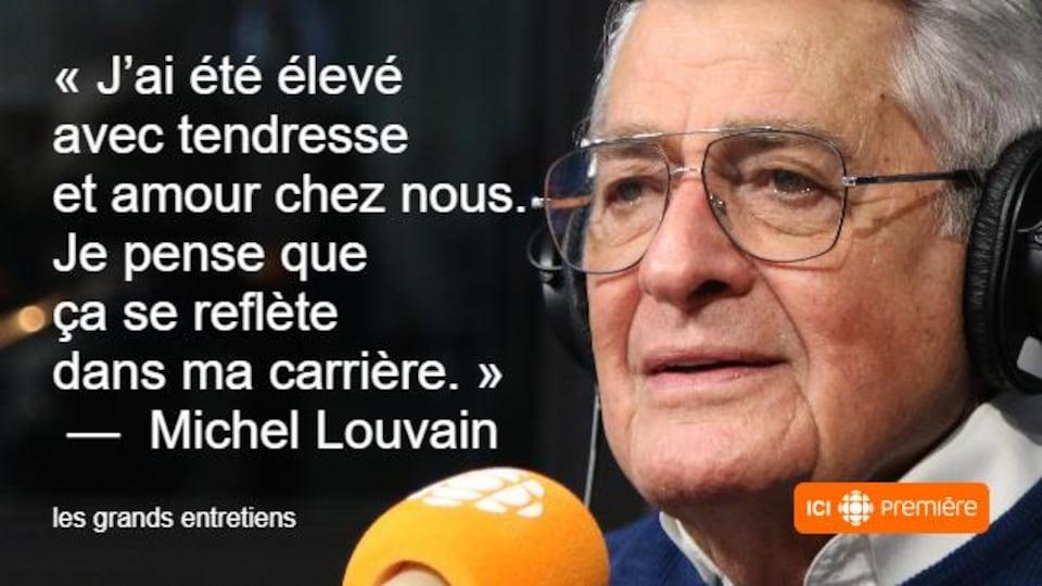 Montage du visage de Michel Louvain au micro de Radio-Canada, accompagné de la citation : « J'ai été élevé avec tendresse et amour chez nous. Je pense que ça se reflète dans ma carrière. »