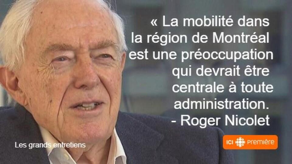 Montage du visage de Roger Nicolet accompagné de la citation : « La mobilité dans la région de Montréal est une préoccupation qui devrait être centrale à toute administration.
