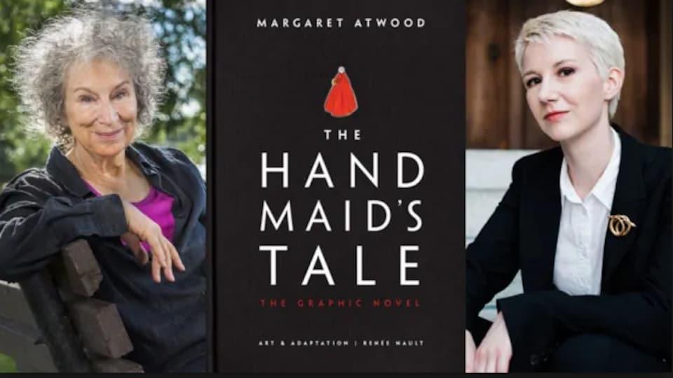 Margaret Atwood, la couverture de la version BD de Handmaid's Tale et Renée Nault, l'illustratrice