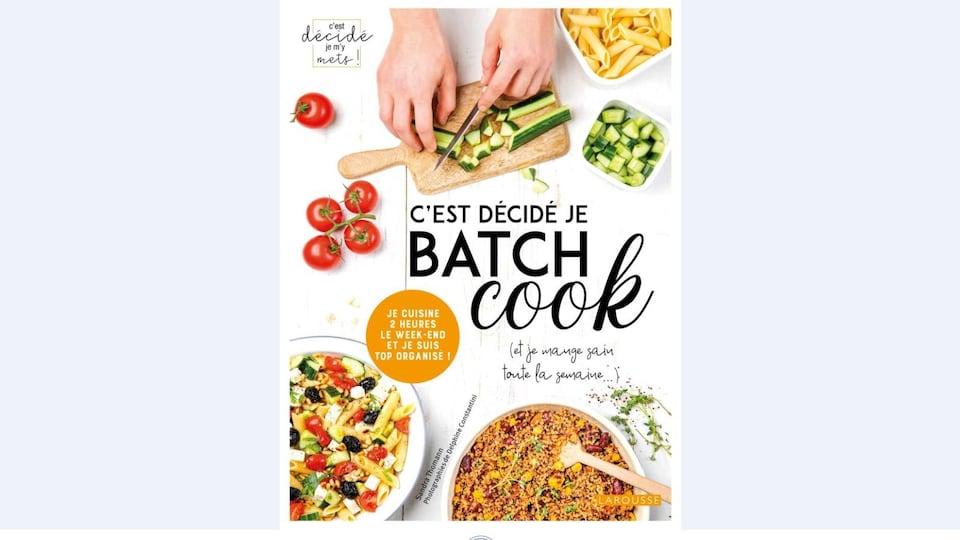 Couverture du livre de cuisine «C'est décidé je batch cook».