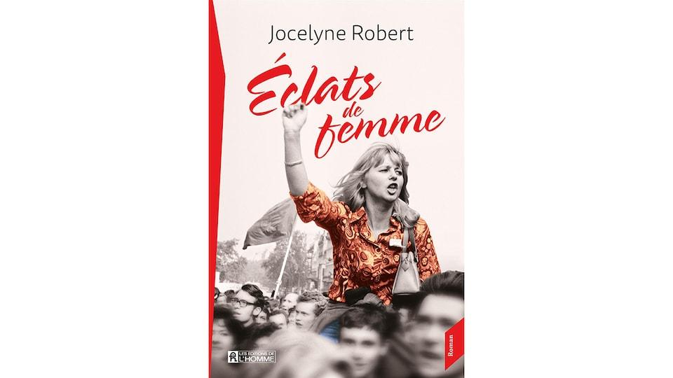 Page couverture du livre <i>Éclats de femme</i>, de Jocelyne Robert, publié aux Éditions de l'Homme