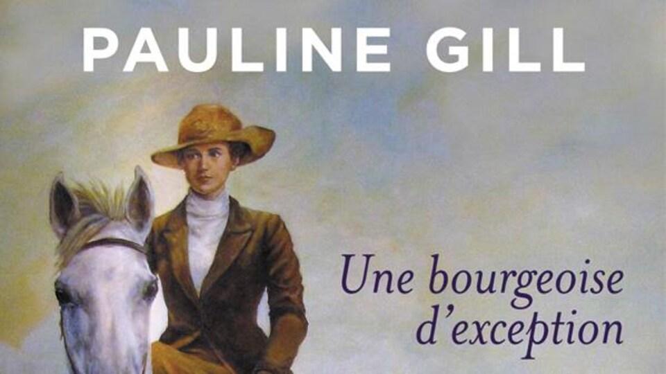 Couverture de livre, Une bourgeoise d'exception de Pauline Gill, Une peinture aquarelle d'Elsie Reford