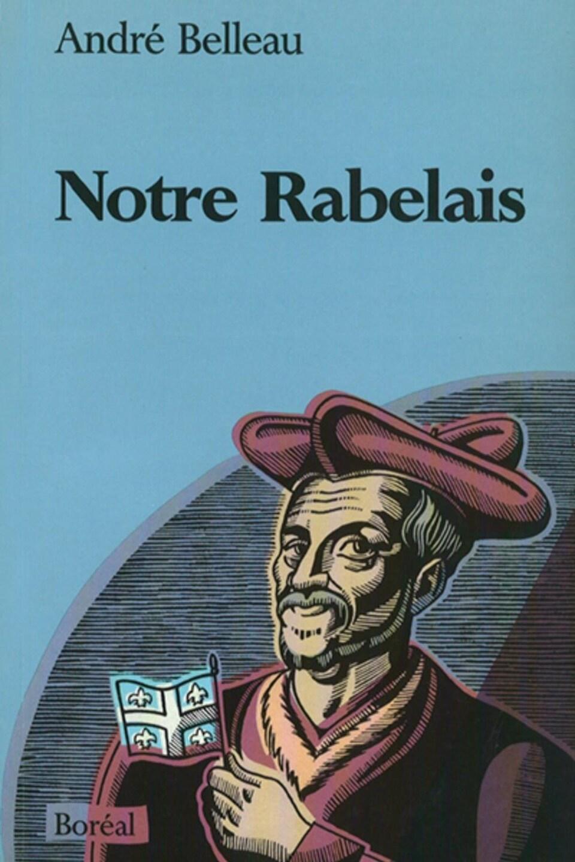 Page couverture du livre Notre Rabelais, d'André Belleau.