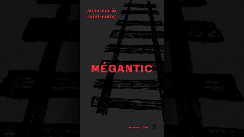 La couverture du livre <i>Mégantic</i> d'Anne-Marie Saint-Cerny