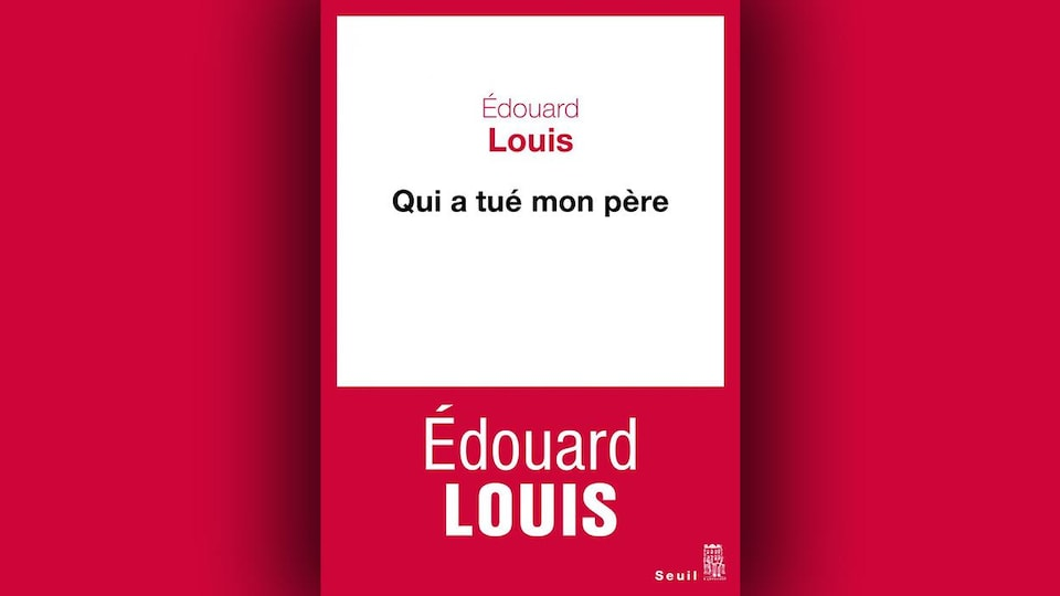 La couverture du livre <i>Qui a tué mon père</i> d'Édouard Louis