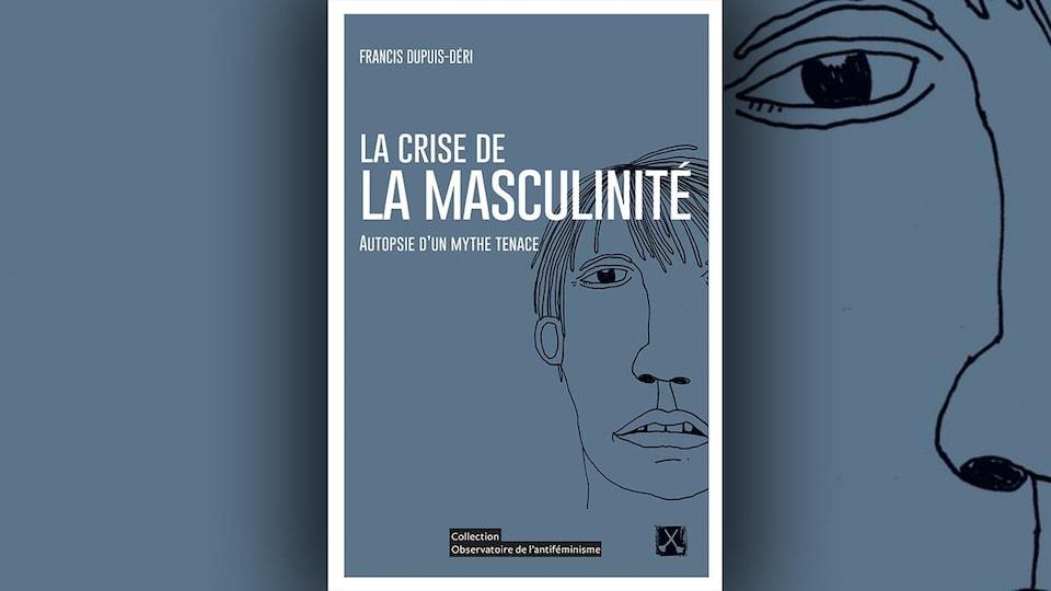 La couverture du livre <i>La crise de la masculinité</i> de Francis Dupuis-Déri