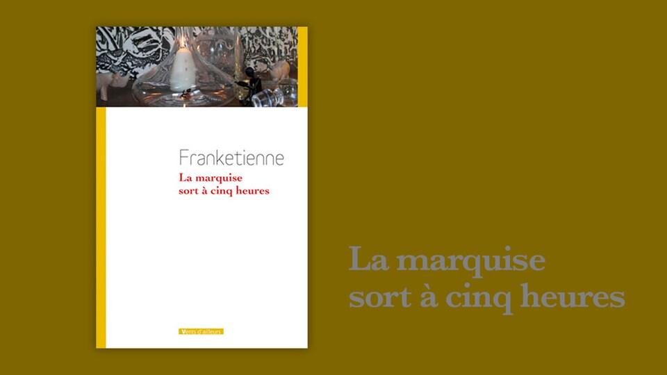 «La marquise sort à cinq heures», Frankétienne, Vents d'ailleurs, 22 janvier 2018