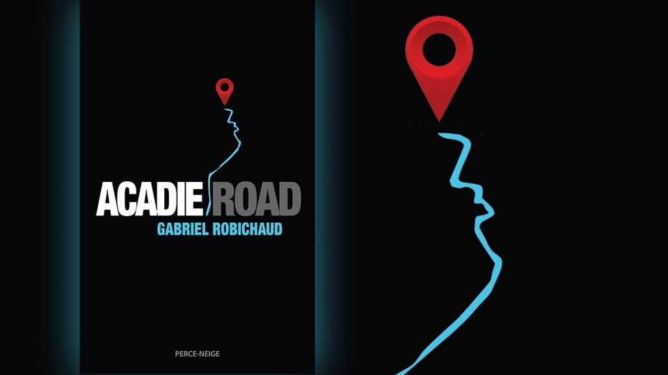 La couverture du livre «Acadie Road» de Gabriel Robichaud : une ligne bleue dessine à la fois un fleuve et le profil d'un visage, surplombé par le symbole rouge de localisation utilisé sur les plans Google.