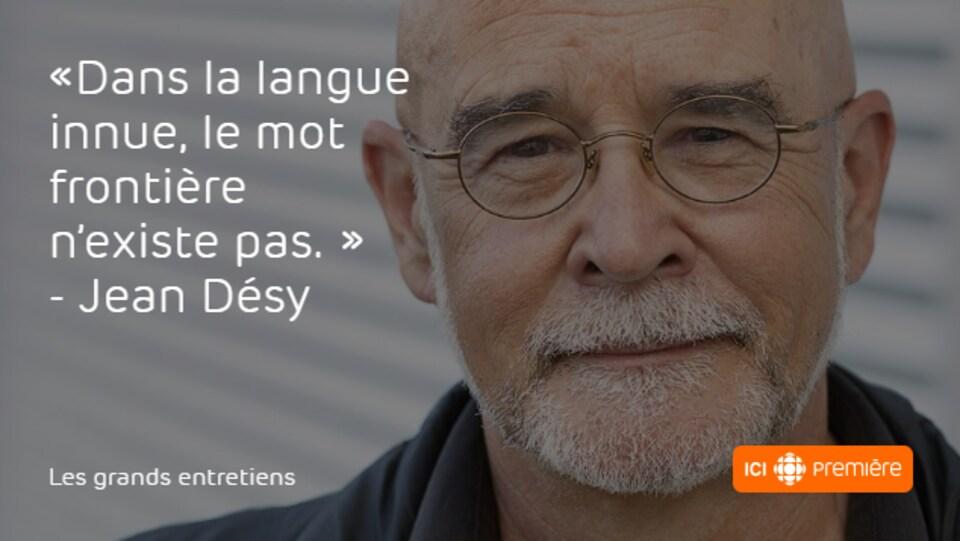 Citation du médecin et auteur Jean Désy : «Dans la langue innue, le mot frontière n'existe pas.»
