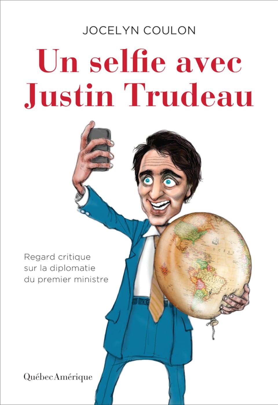 Un dessin de Justin Trudeau qui tient un globe terrestre et se prend en photo avec un téléphone intelligent.