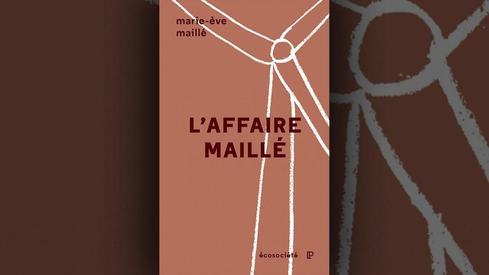 La couverture du livre <i>L'affaire Maillé</i> de Marie-Ève Maillé