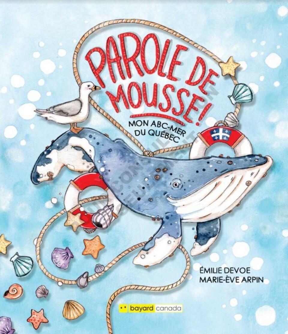 La couverture de l'abécédaire Parole de mousse! Une illustration de baleine entourée d'items en lien avec le domaine maritime.