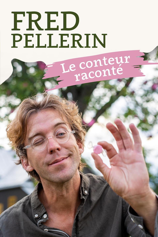 Le conteur Fred Pellerin raconté