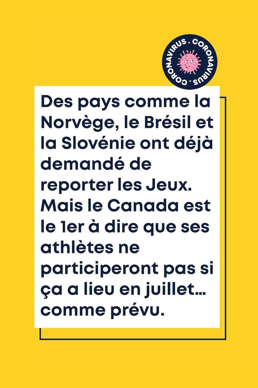 Des pays comme la Norvège, le Brésil et la Slovénie ont déjà demandé de reporter les Jeux. Le Canada et l'Australie sont les 1ers à dire que leurs athlètes ne participeront pas si ça a lieu en juillet… comme prévu.