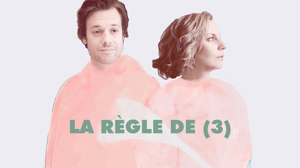 La règle de 3 - Mickaël Gouin, Léane Labrèche-Dor