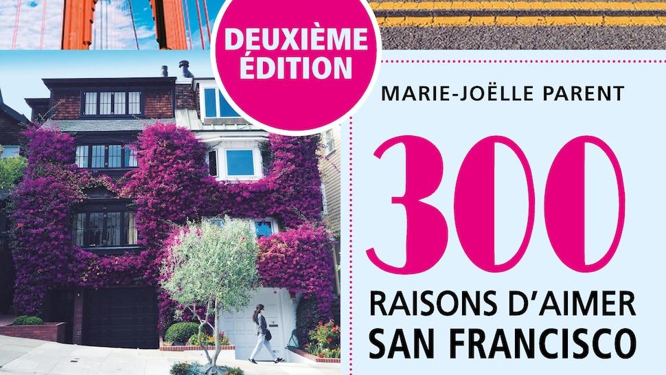 La couverture du livre de Marie-Joëlle Parent.  Il y a une photo du pont du Golden Gate, une camionnette au bord de la mer et des maisons décorées par des plantes grimpantes en fleurs .