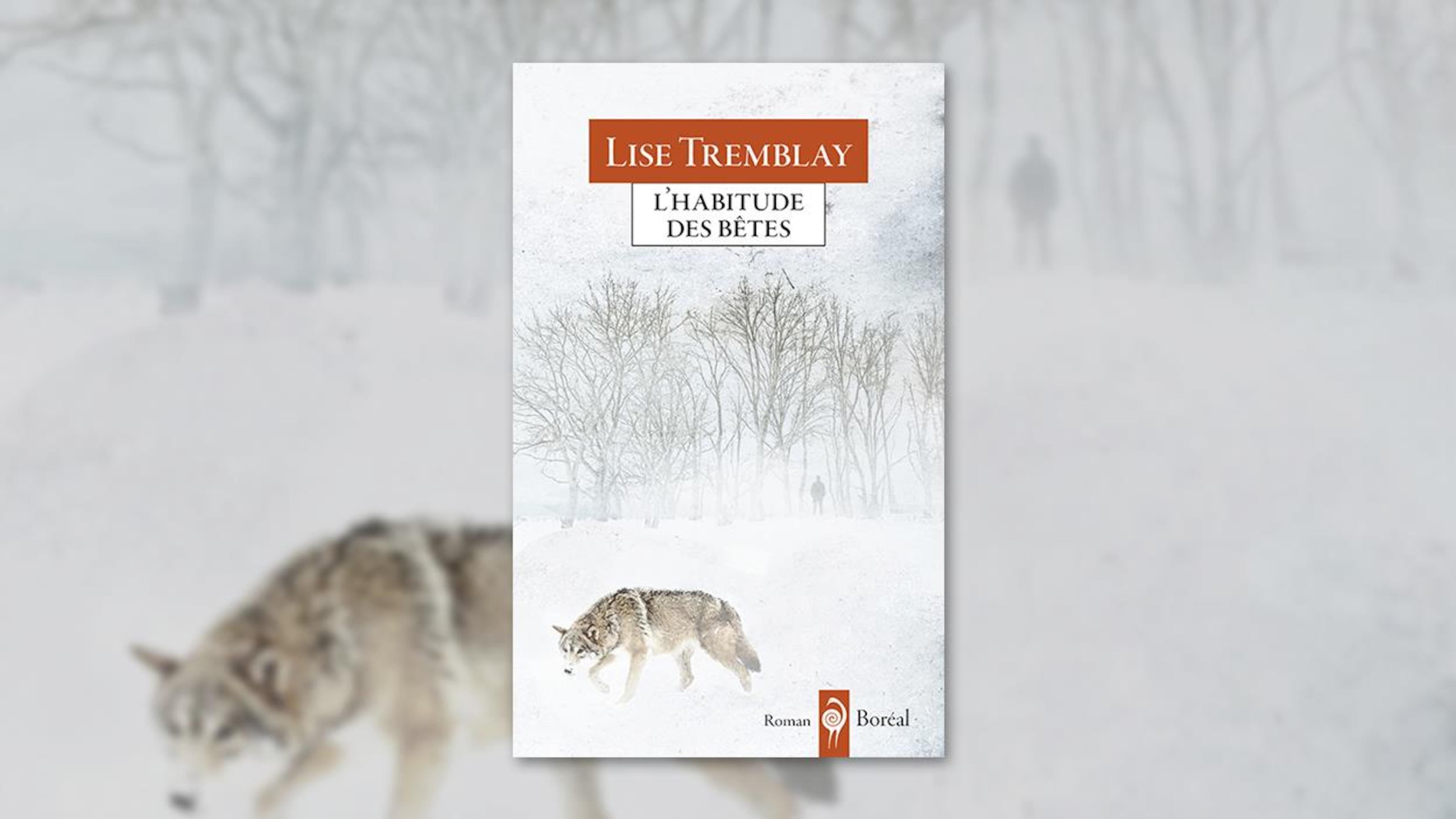 La couverture du livre «L'habitude des bêtes», de Lise Tremblay
