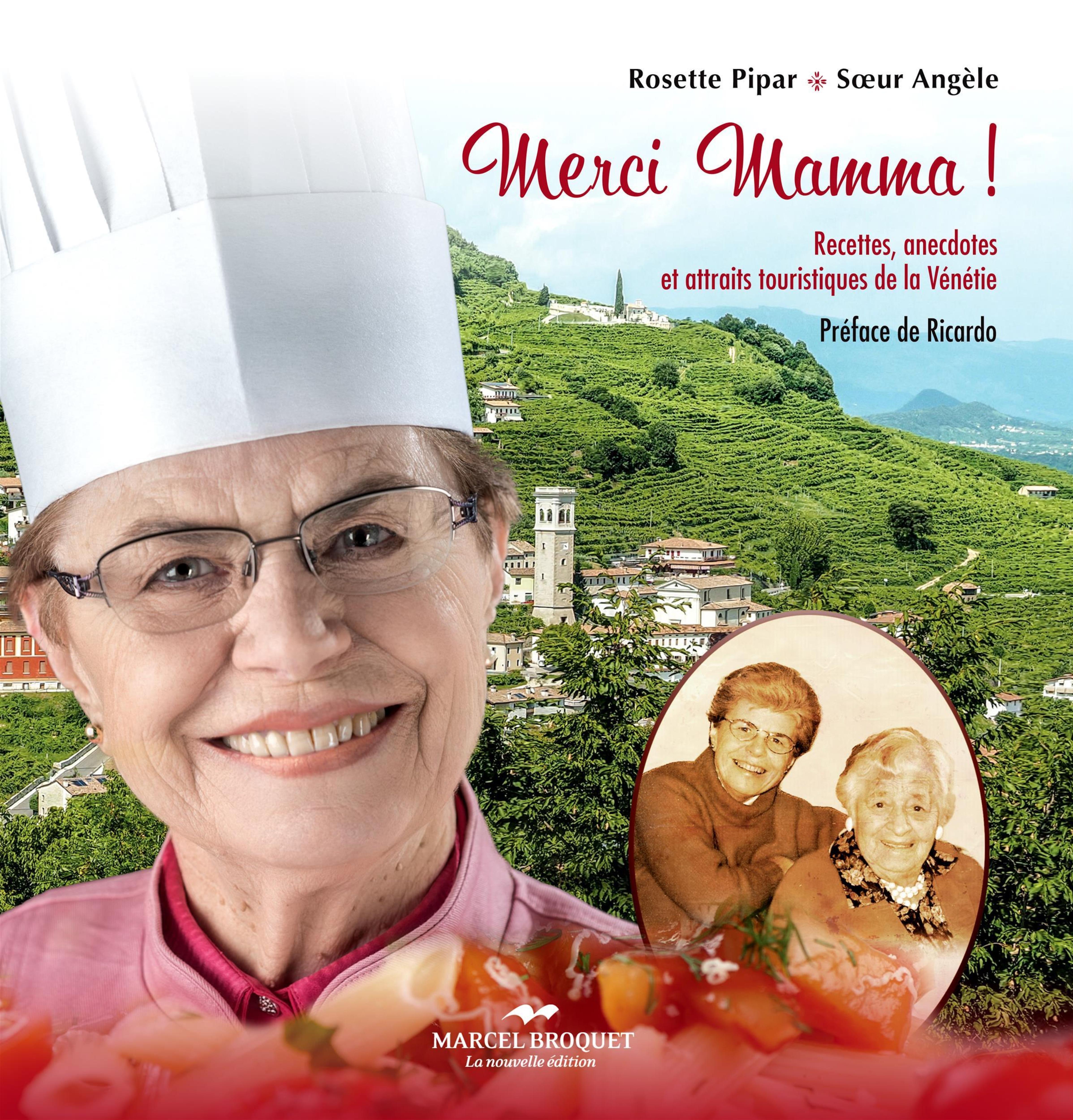 La couverture du livre  «Merci Mamma! : recettes, anecdotes et attraits touristiques de la Vénétie» de Soeur Angèle.
