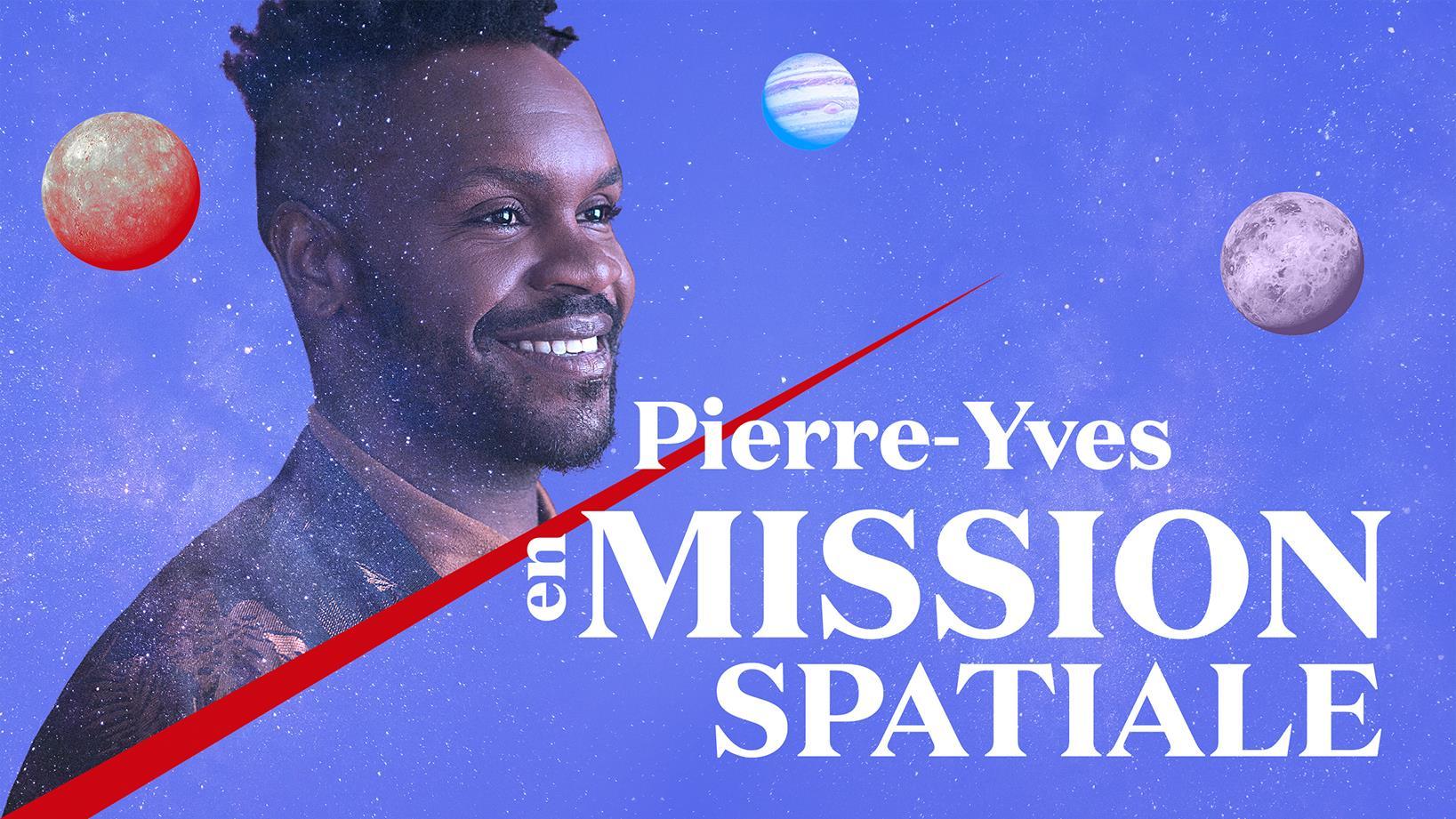 Pierre-Yves en mission spatiale | ICI Radio-Canada.ca Première