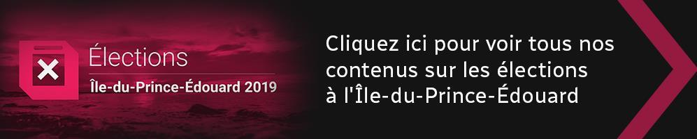Notre dossier sur les élections provinciales 2019 à l'Île-du-Prince-Édouard
