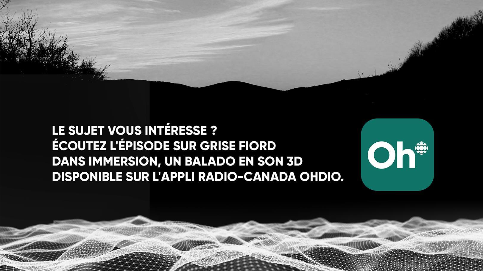 Écoutez l'épisode sur Grise Fiord dans la série balado Immersion