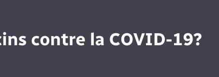 Où en sont les vaccins contre la COVID-19
