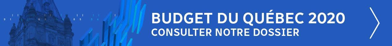 Budget du Québec 2020, notre dossier