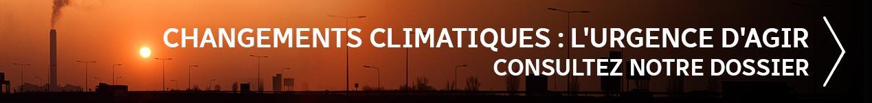 Changements climatiques : l'urgence d'agir