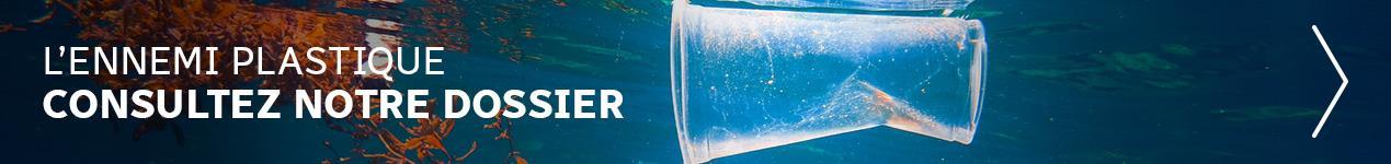 Notre dossier sur le plastique
