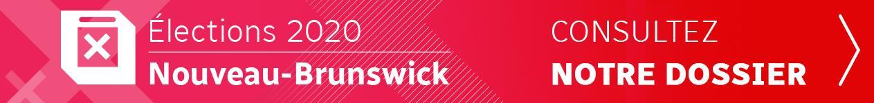Notre dossier sur les élections provinciales 2020 au Nouveau-Brunswick
