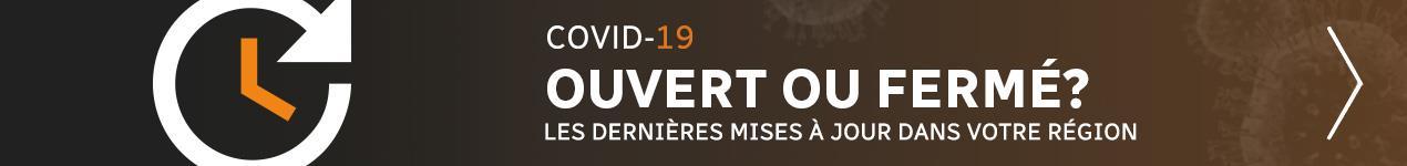 Notre dossier COVID-19 : les services ouverts ou fermés dans votre région