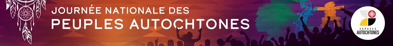 Espaces autochtones : Journée nationale des peuples autochtones