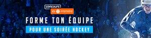 Forme ton équipe pour une soirée hockey
