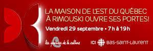 La maison de l'est du Québec à Rimouski ouvre ses portes!