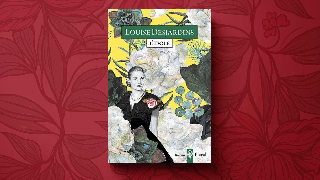 La couverture du nouveau roman L'idole de Louise Desjardins