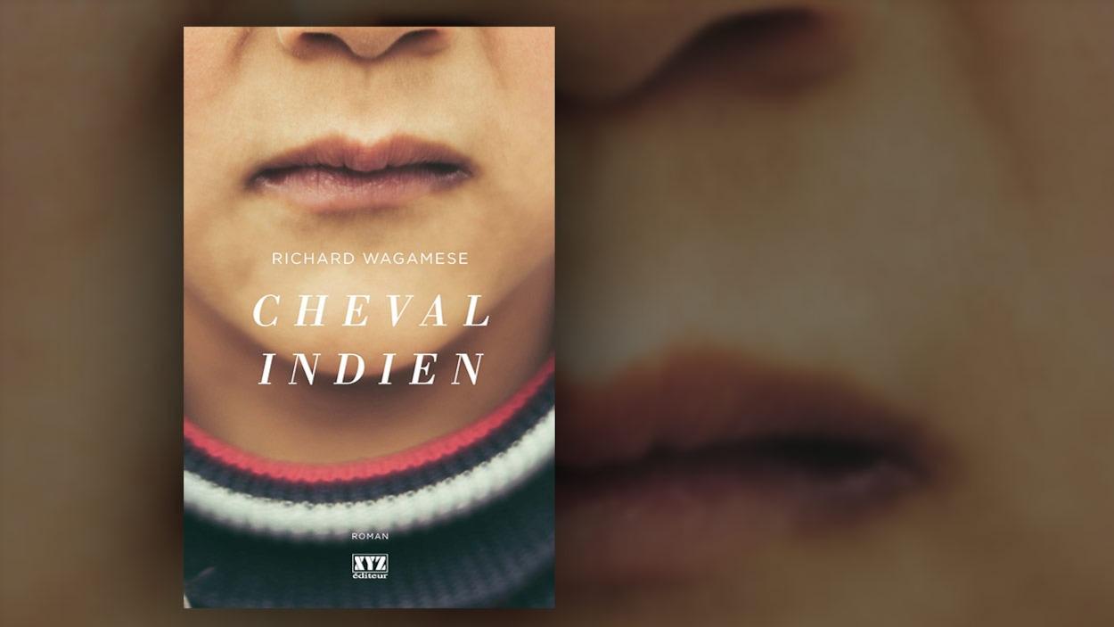 Cheval Indien, Richard Wagamese, XYZ, 28 septembre 2017, (parution originale en langue anglaise en 2012 chez Douglas & McIntyre)