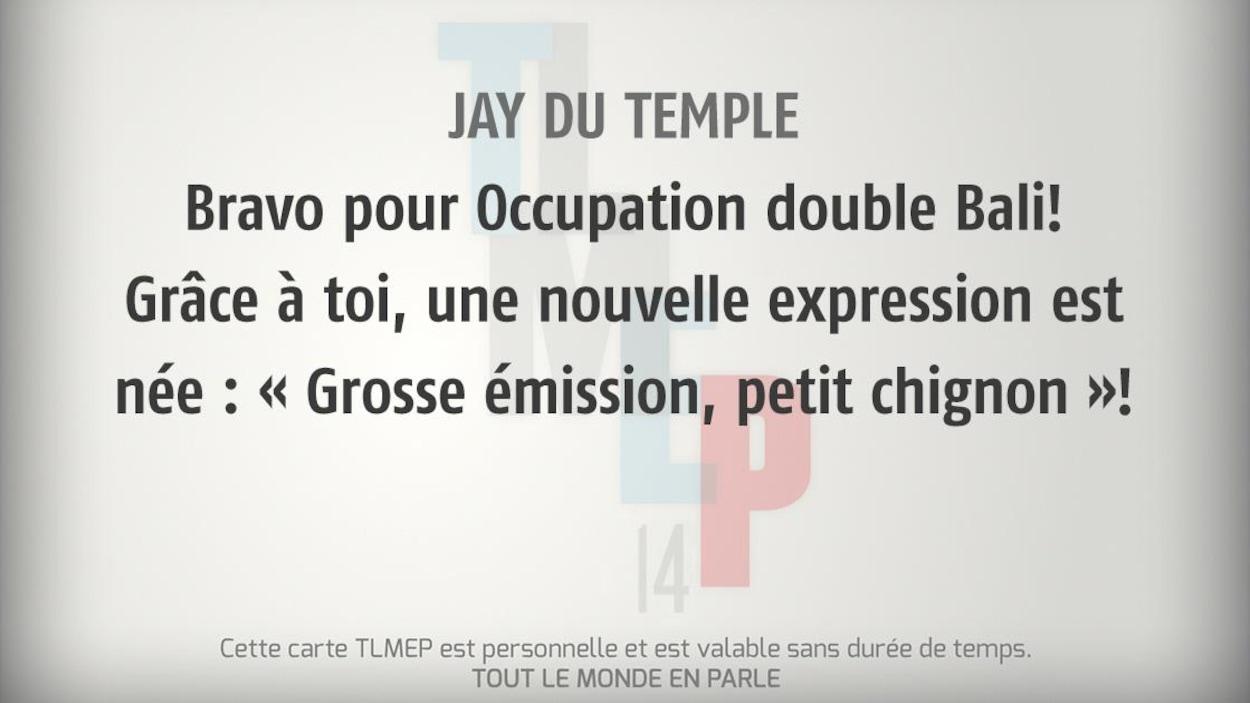 Jay Du Temple : Bravo pour Occupation double Bali! Grâce à toi, une nouvelle expression est née : «Grosse émission, petit chignon»!