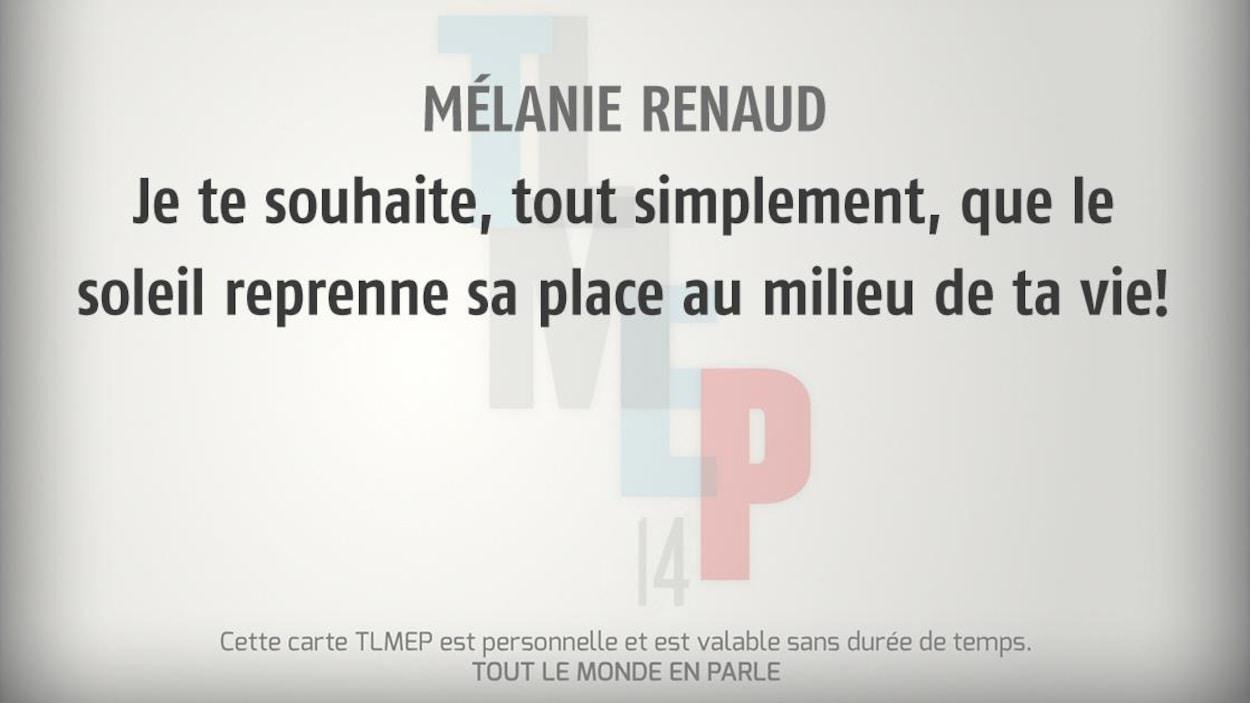 Mélanie Renaud : Je te souhaite, tout simplement, que le soleil reprenne sa place au milieu de ta vie!