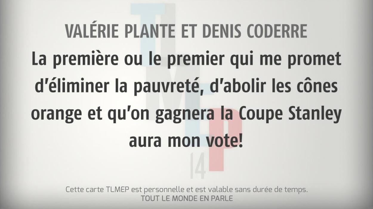 Valérie Plante et Denis Coderre : La première ou le premier qui me promet d'éliminer la pauvreté, d'abolir les cônes orange et qu'on gagnera la Coupe Stanley aura mon vote!