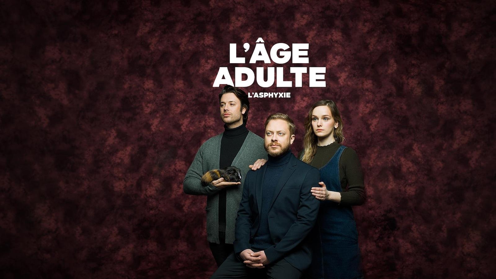 Publicité: L'âge adulte, saison L'asphyxie, dès maintenant sur ICI TOU.TV. Présenté par Toyota et Devenir entrepreneur. Photo des comédiens.