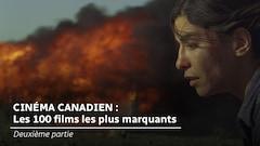 Cinéma canadien : les 100 films les plus marquants (deuxième partie)