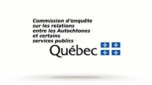 La Commission d'enquête sur les relations entre les Autochtones et certains services publics