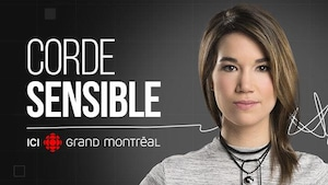 La série Corde sensible animée par Marie-Eve Tremblay