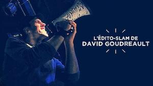 L'édito-slam de David Goudreault
