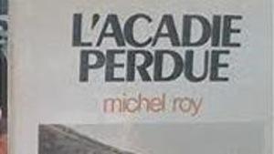 L'Acadie perdue de Michel Roy
